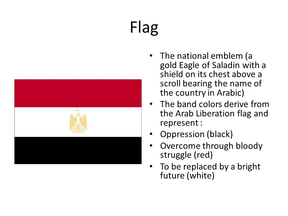 Egypt Arab Republic Of Egypt Flag The National Emblem A Gold Eagle Of Saladin With A Shield On Its Chest Above A Scroll Bearing The Name Of The Country Ppt Download