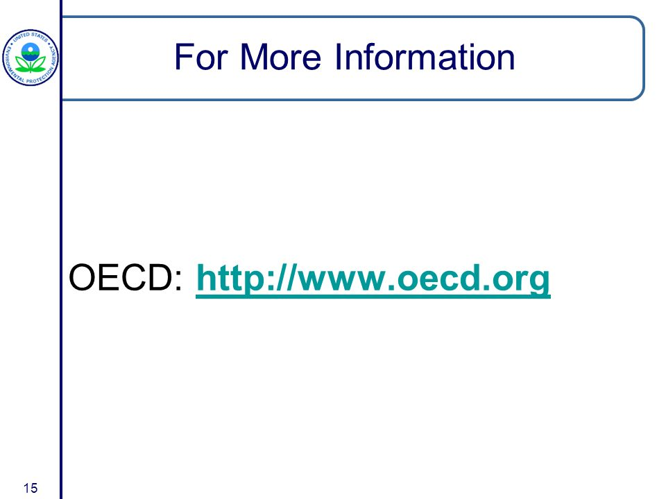 15 For More Information OECD: