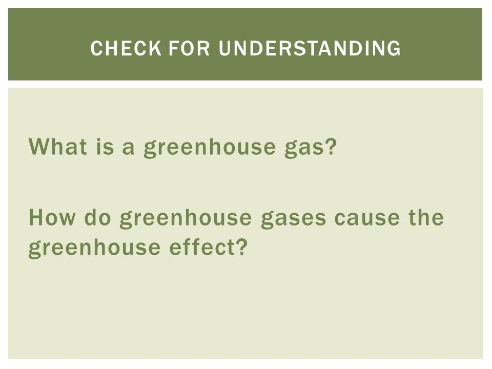 What is a greenhouse gas. How do greenhouse gases cause the greenhouse effect.