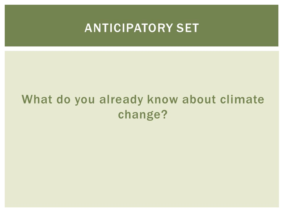 What do you already know about climate change ANTICIPATORY SET
