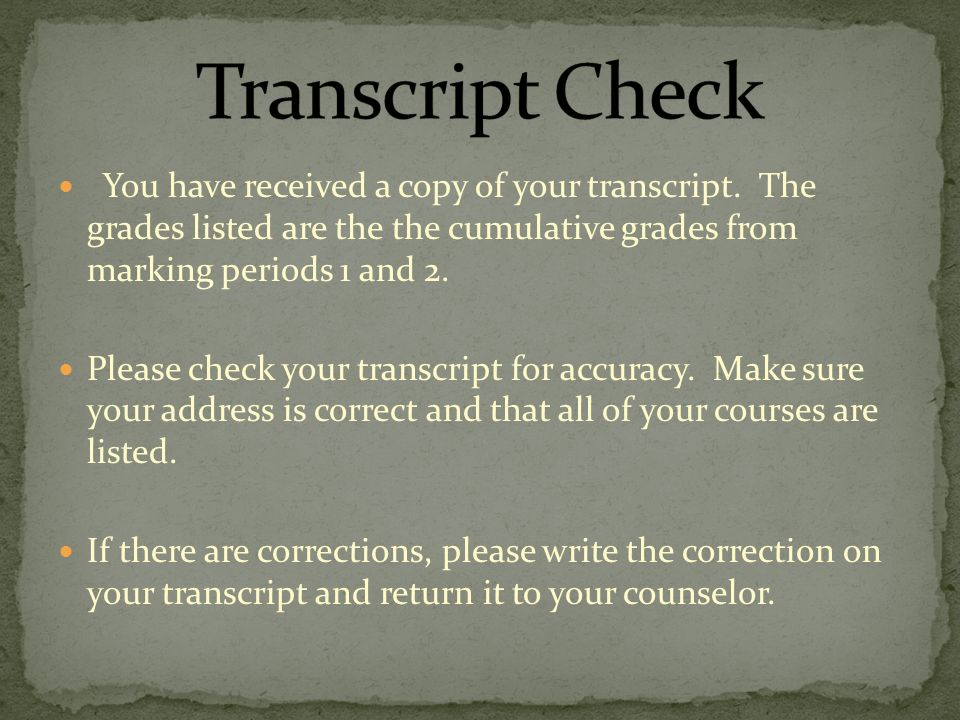 You have received a copy of your transcript.