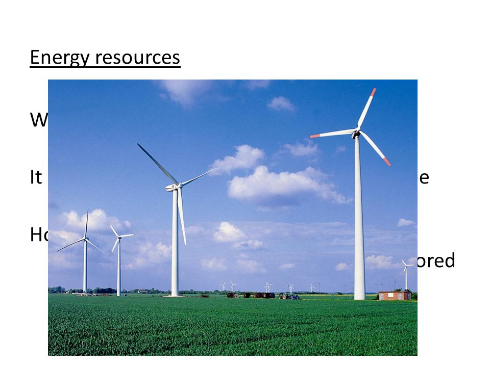 Energy resources Wind energy is the primary energy resource from the atmosphere.
