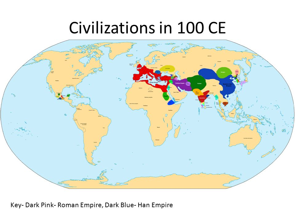 Civilizations in 100 CE Key- Dark Pink- Roman Empire, Dark Blue- Han Empire