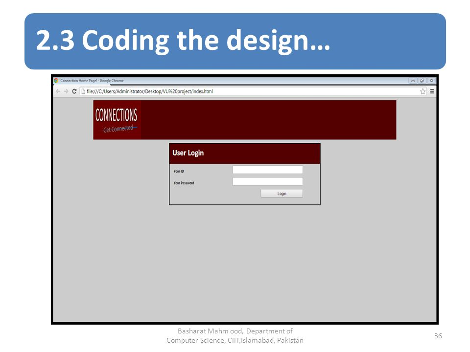 2.3 Coding the design… Basharat Mahm ood, Department of Computer Science, CIIT,Islamabad, Pakistan 36