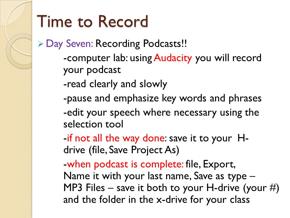Time to Record  Day Seven: Recording Podcasts!.