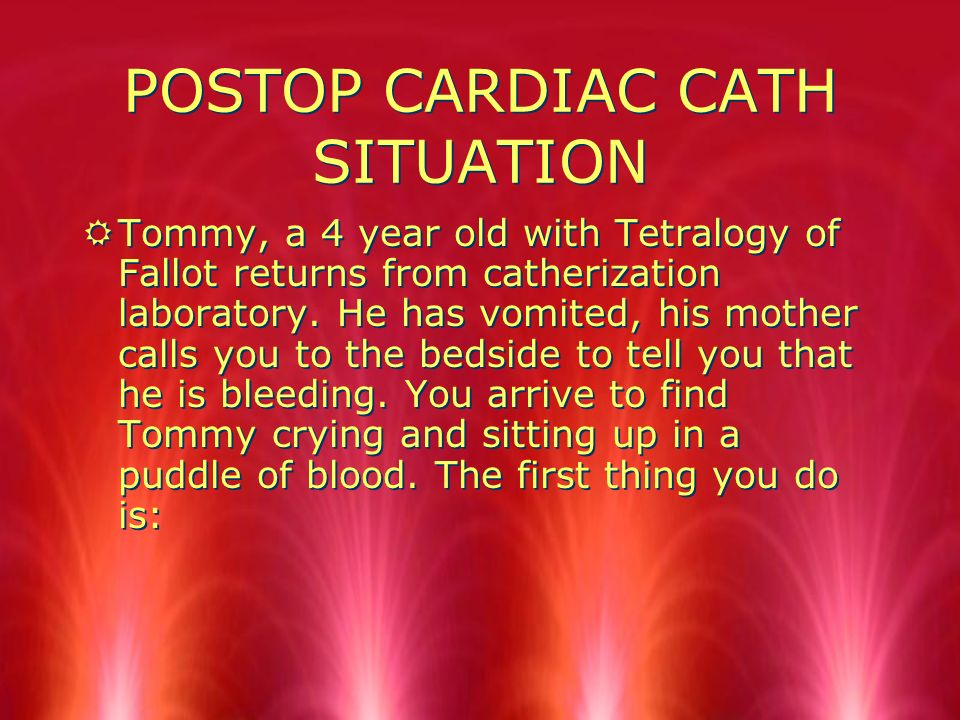 POSTOP HOME CARE CARDIAC CATH RPressure dressing INSTRUCTIONS RWhat is done to Cover site.