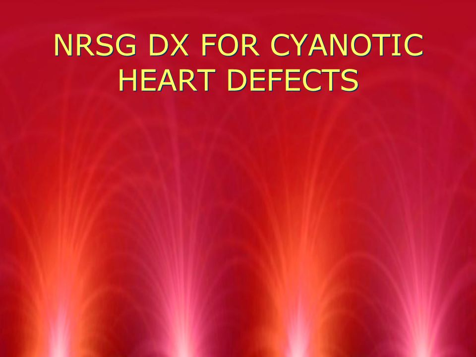 NRSG DX FOR ACYANOTIC HEART DEFECTS