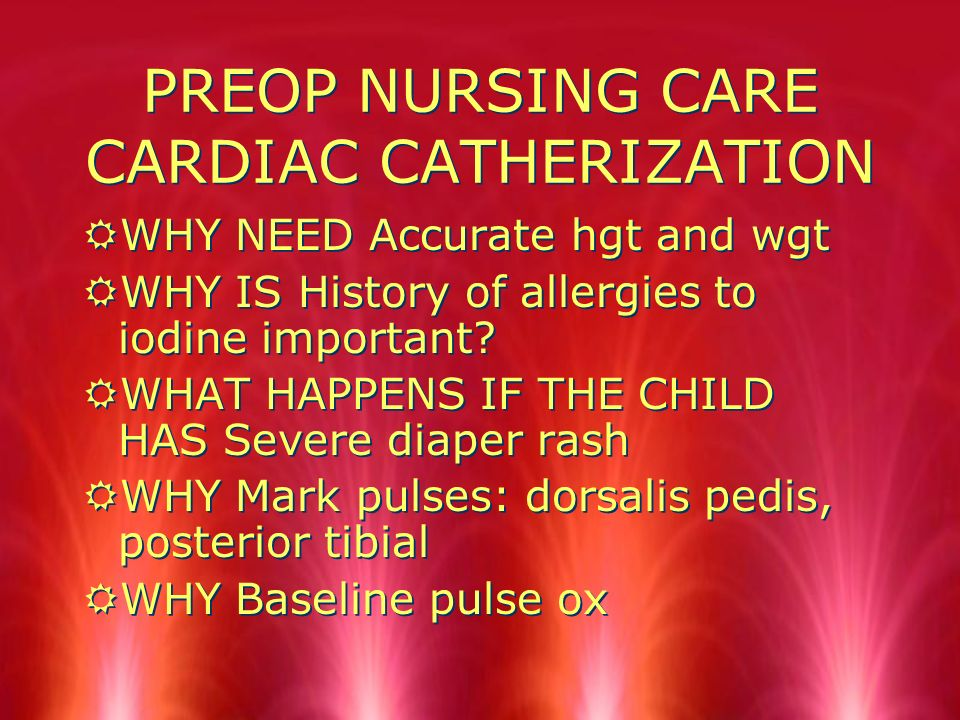 WHAT KIND OF TESTING IS DONE TO DIAGNOSE. RCardiac Catherization RWhat is used during the test.
