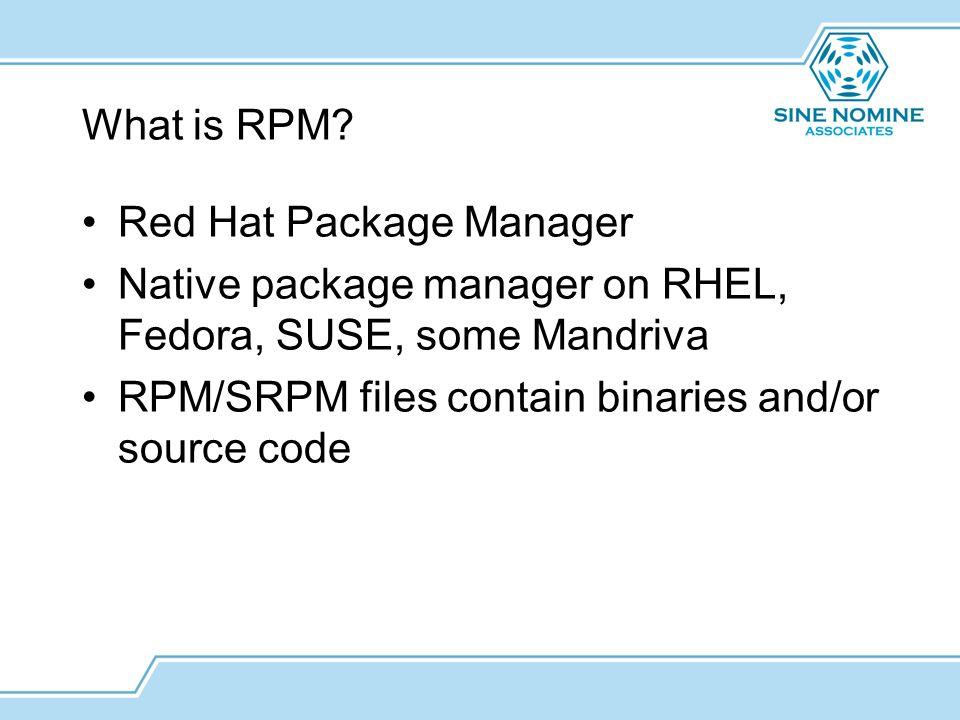 Dustin Harman VM Workshop 2015 RPM Basics  What is RPM? Red