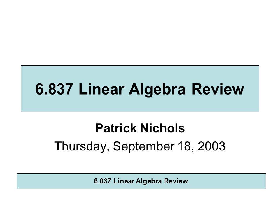 Patrick Nichols Thursday, September 18, Linear Algebra Review. - ppt ...