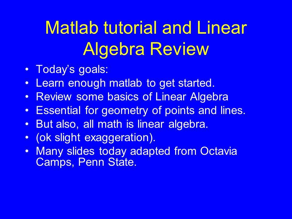 Tutorial: linear algebra youtube.