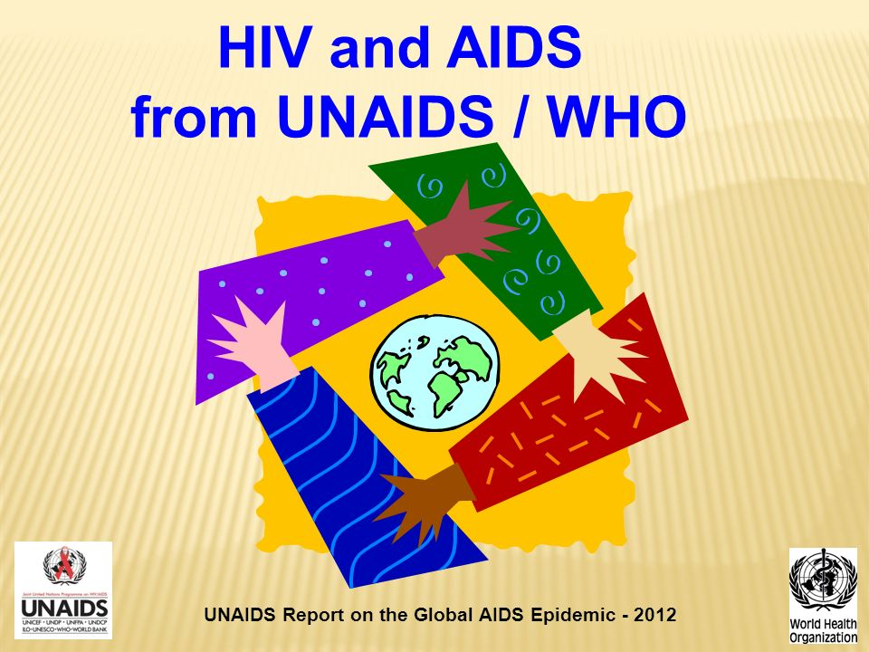HIV and AIDS from UNAIDS / WHO UNAIDS Report on the Global AIDS Epidemic