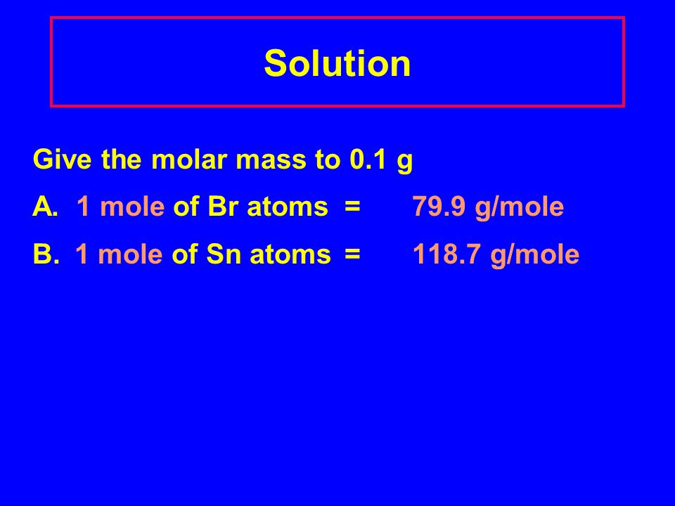 Solution Give the molar mass to 0.1 g A.