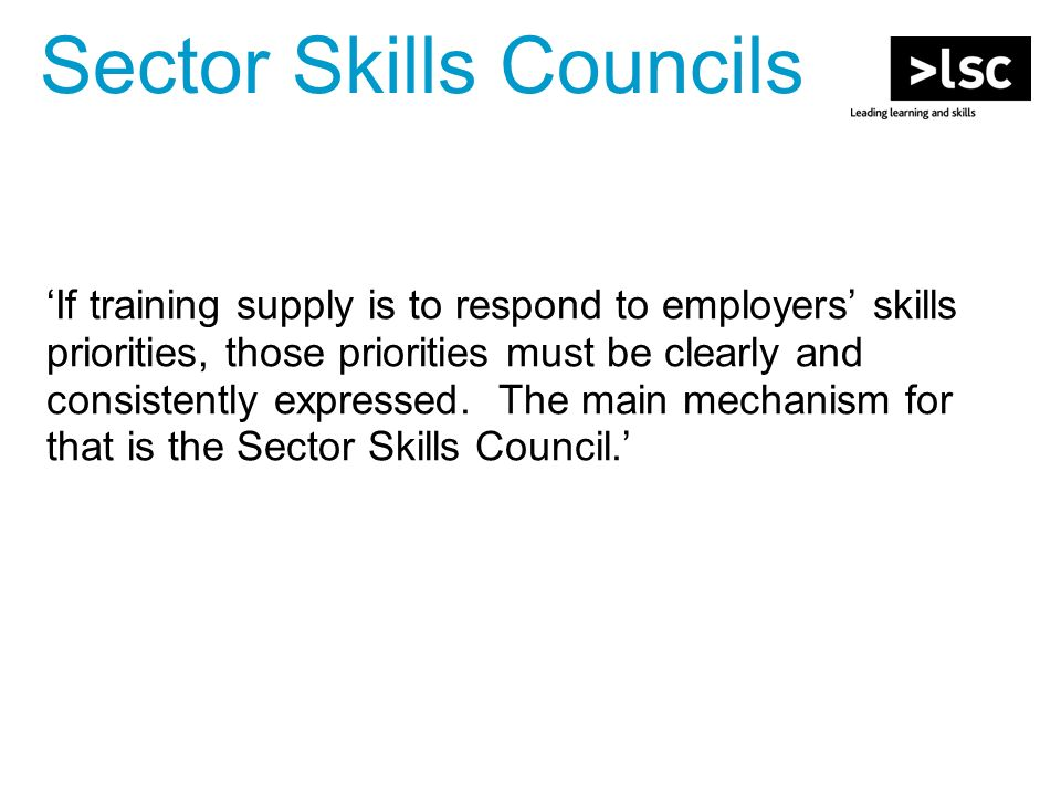 'If training supply is to respond to employers' skills priorities, those priorities must be clearly and consistently expressed.