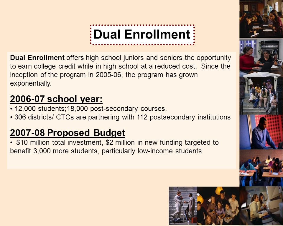 Dual Enrollment offers high school juniors and seniors the opportunity to earn college credit while in high school at a reduced cost.