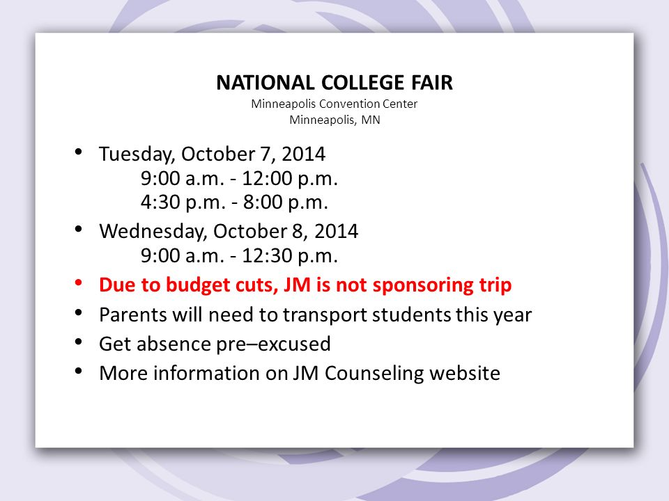 NATIONAL COLLEGE FAIR Minneapolis Convention Center Minneapolis, MN Tuesday, October 7, :00 a.m.