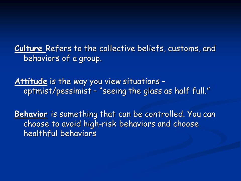 Culture Refers to the collective beliefs, customs, and behaviors of a group.