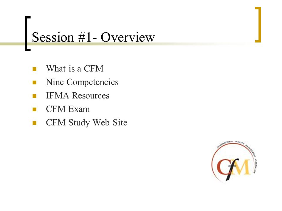 What Is Cfm >> Cfm Study Session 1 Overview Session 1 Overview What Is A Cfm