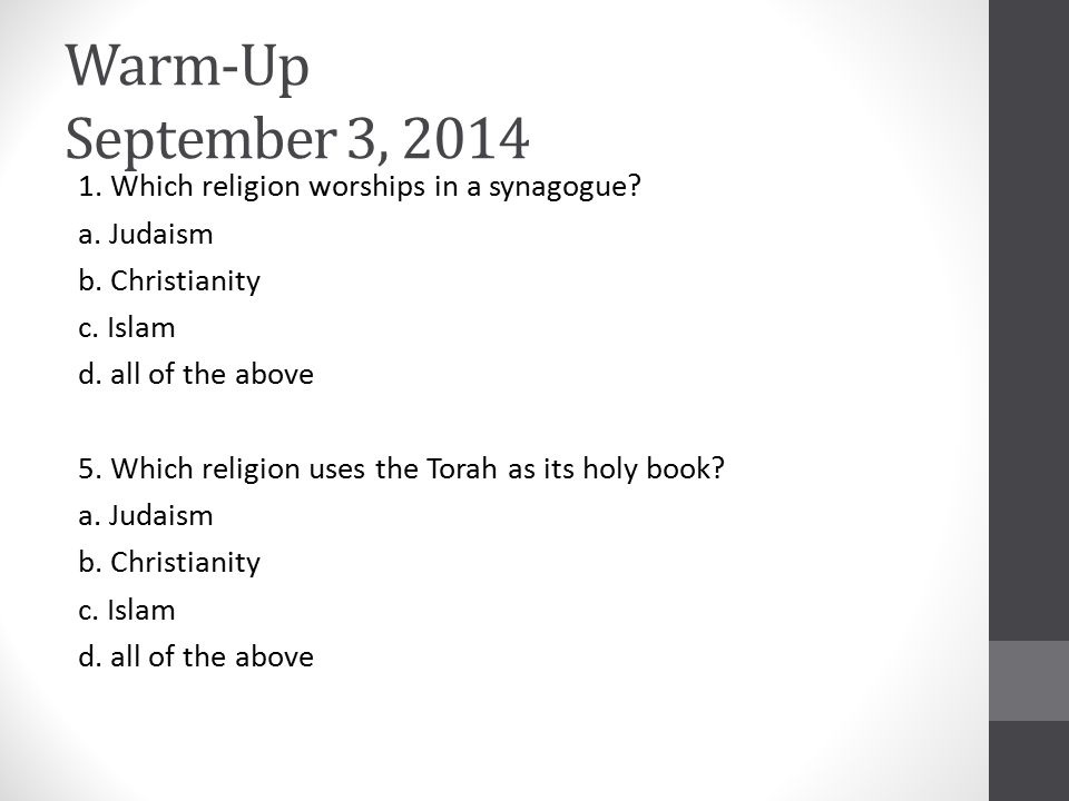Warm-Up September 3, Which religion worships in a synagogue.
