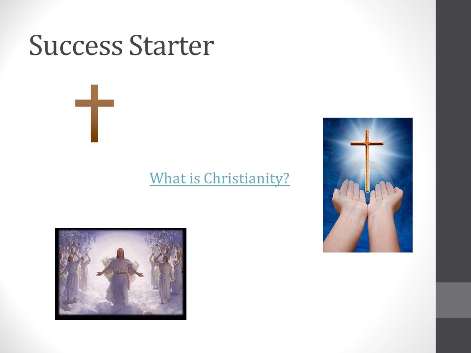 Success Starter What is Christianity