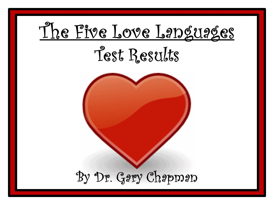 The Five Love Languages Test Results By Dr  Gary Chapman