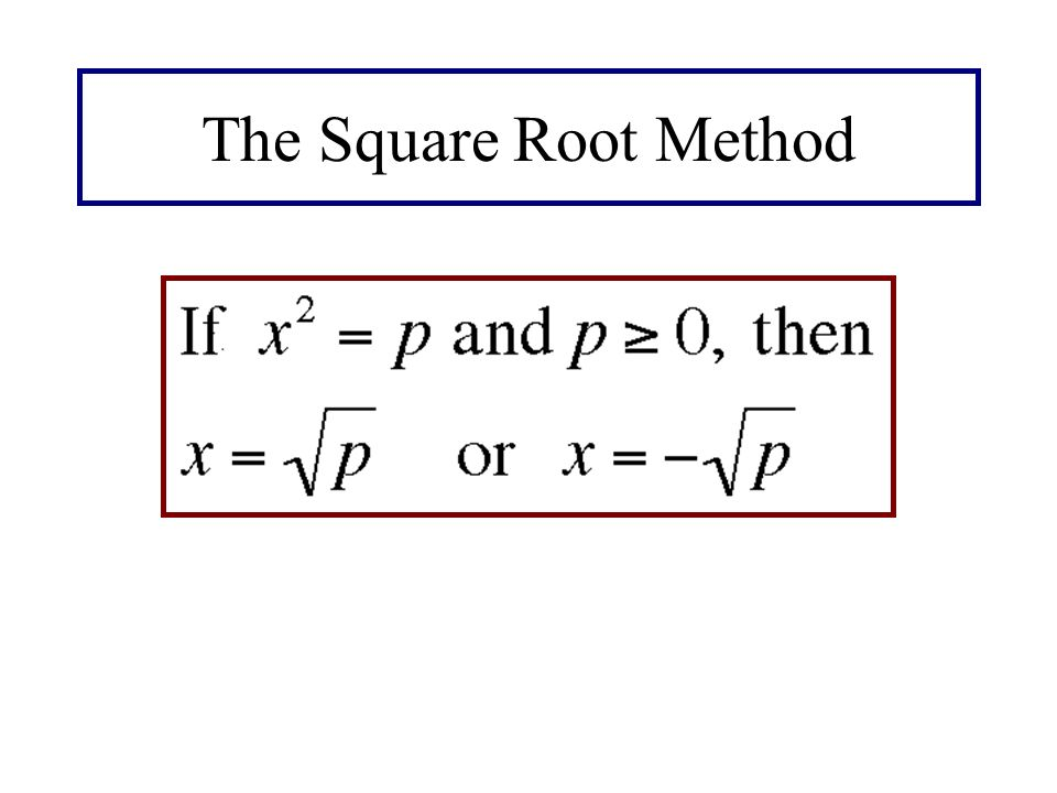 The Square Root Method