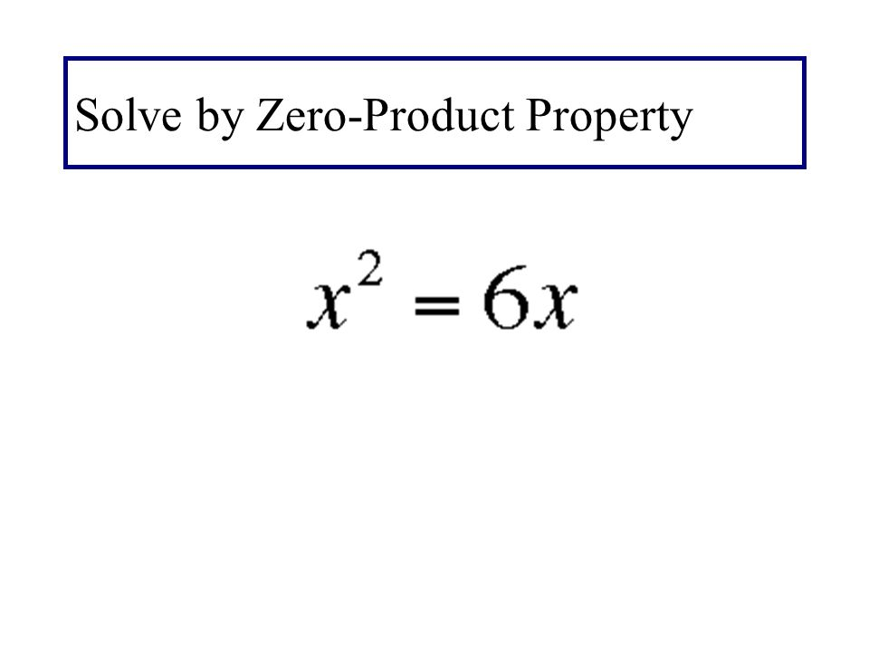 Solve by Zero-Product Property