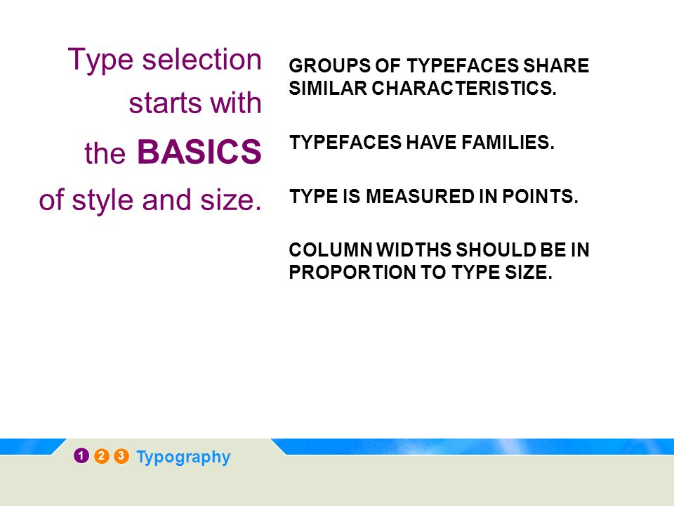 12 3 Typography Type selection starts with the BASICS of style and size.