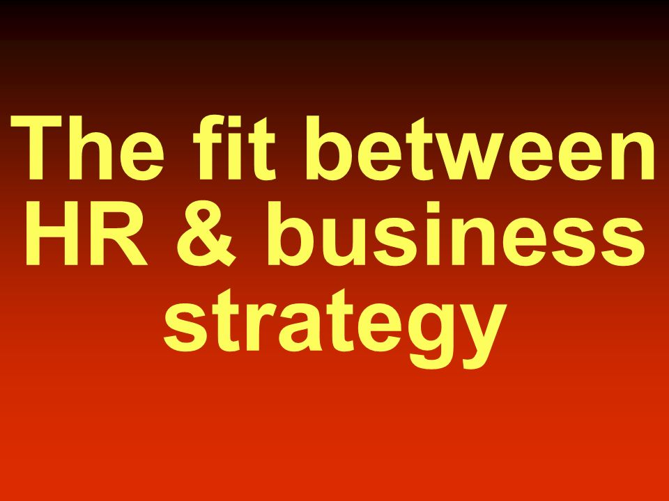  Linking the firm's HR policies and practices to the broader, longer-term needs of the firm and its stakeholders  Includes: – Setting the direction – Crafting corporate- and business-level plans – Developing and implementing functional plans – Measuring, evaluating, revising and refocusing