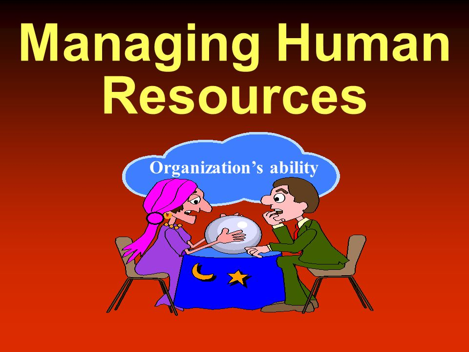 Human Resource Management Managerial function that tries to match an organization's needs to the skills and abilities of its employees.