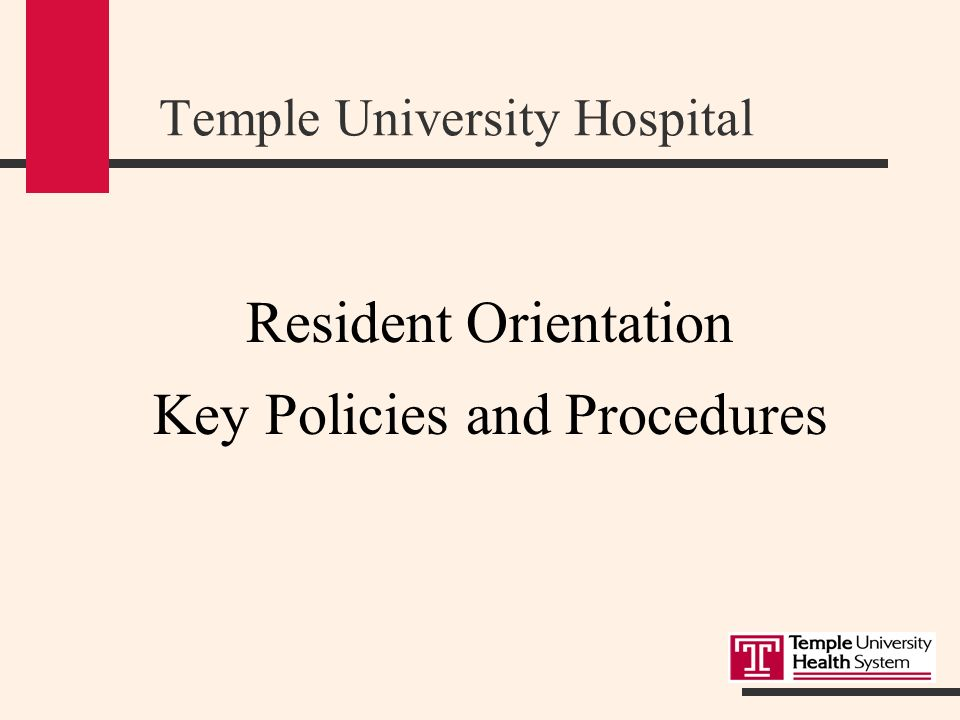Temple University Hospital Resident Orientation Key Policies and
