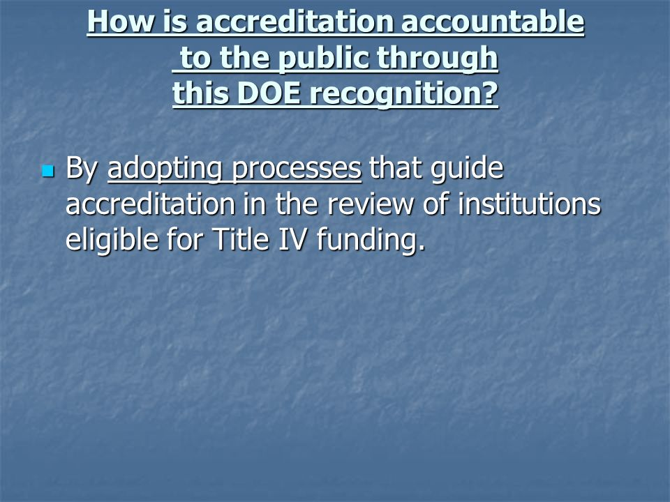 How is accreditation accountable to the public through this DOE recognition.