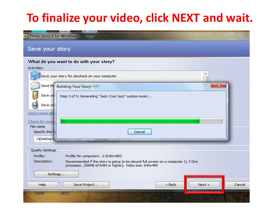 To finalize your video, click NEXT and wait.