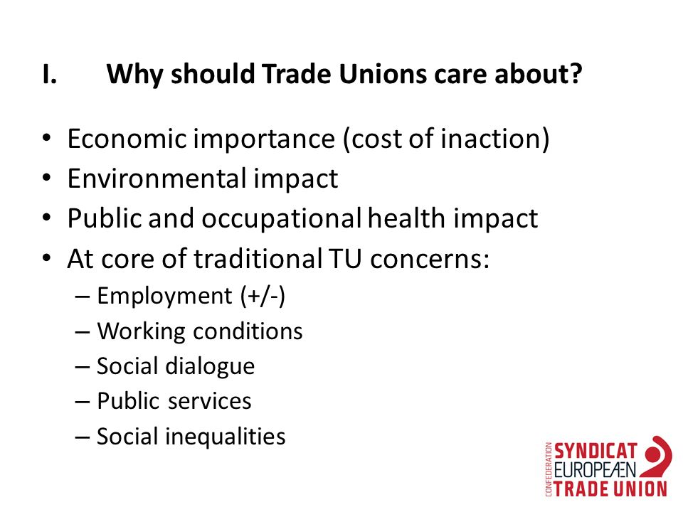 I.Why should Trade Unions care about.