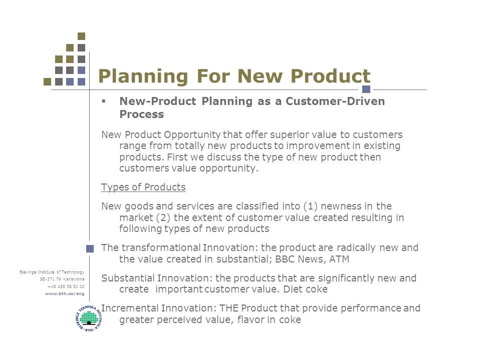 Blekinge Institute Of Technology SE Karlskrona Planning For New Product As