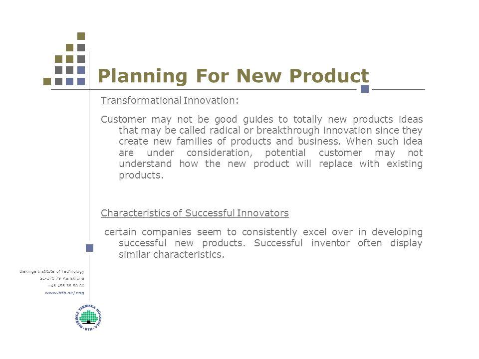 Blekinge Institute Of Technology SE Karlskrona Planning For New Product Transformational Innovation Customer May Not
