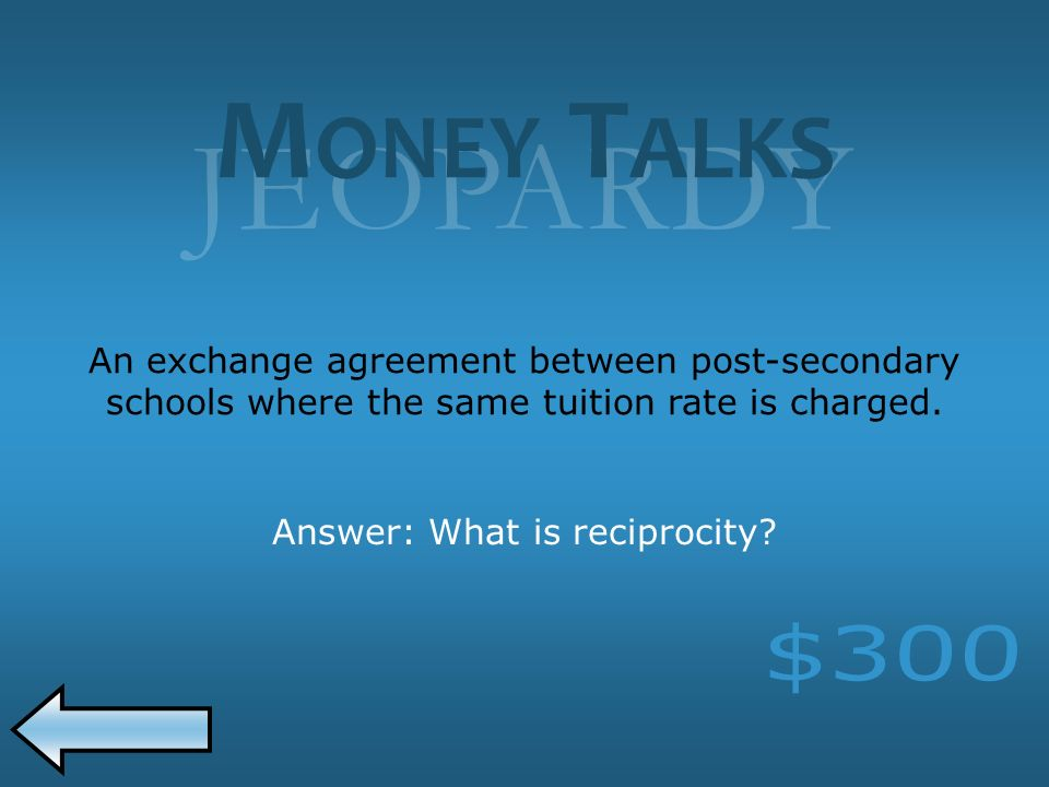 JEOPARDY An exchange agreement between post-secondary schools where the same tuition rate is charged.
