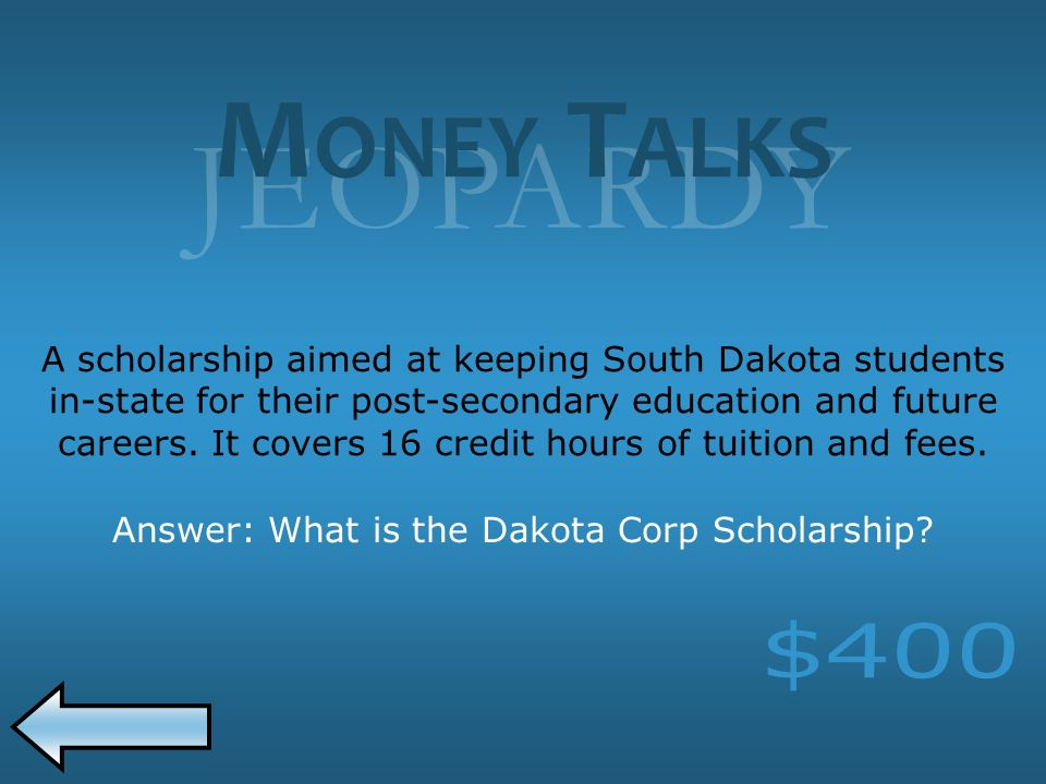 JEOPARDY A scholarship aimed at keeping South Dakota students in-state for their post-secondary education and future careers.