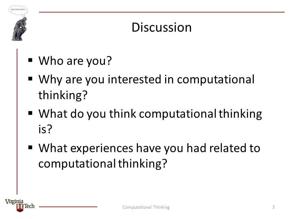 Discussion  Who are you.  Why are you interested in computational thinking.