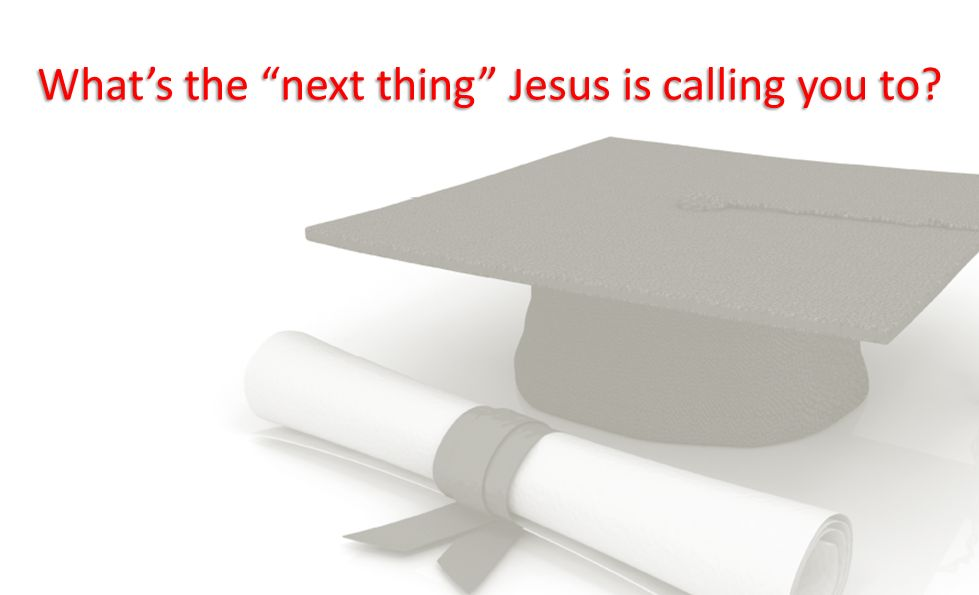 What's the next thing Jesus is calling you to