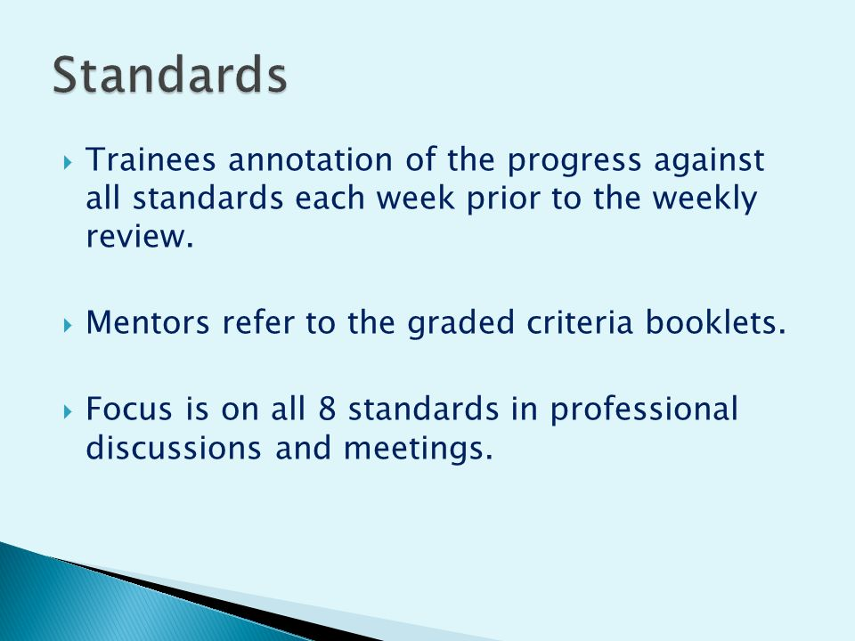  Trainees annotation of the progress against all standards each week prior to the weekly review.
