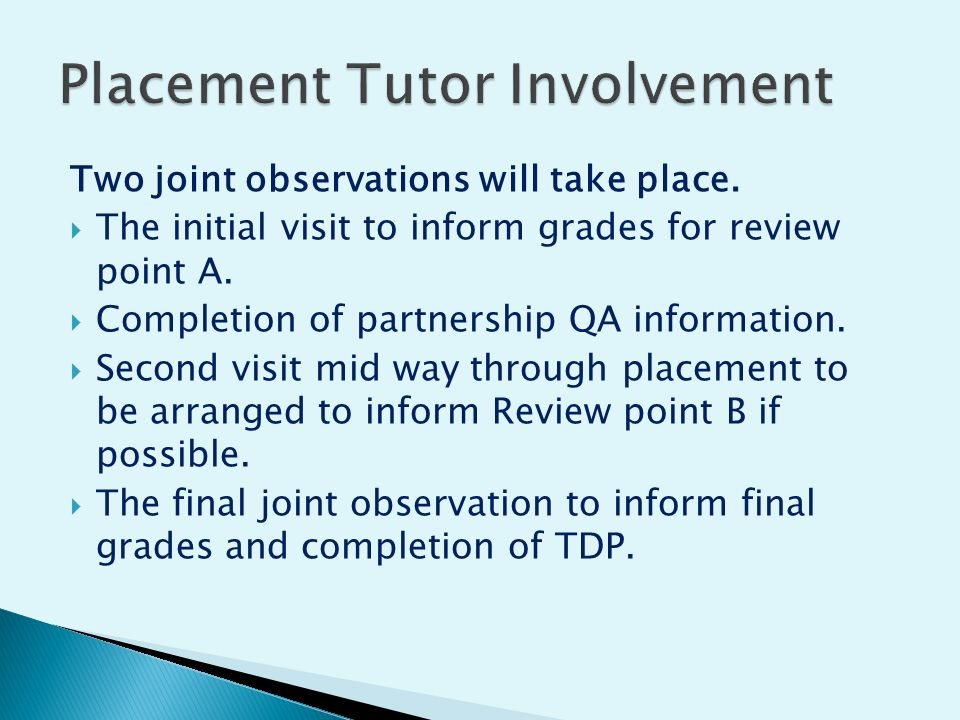 Two joint observations will take place.  The initial visit to inform grades for review point A.