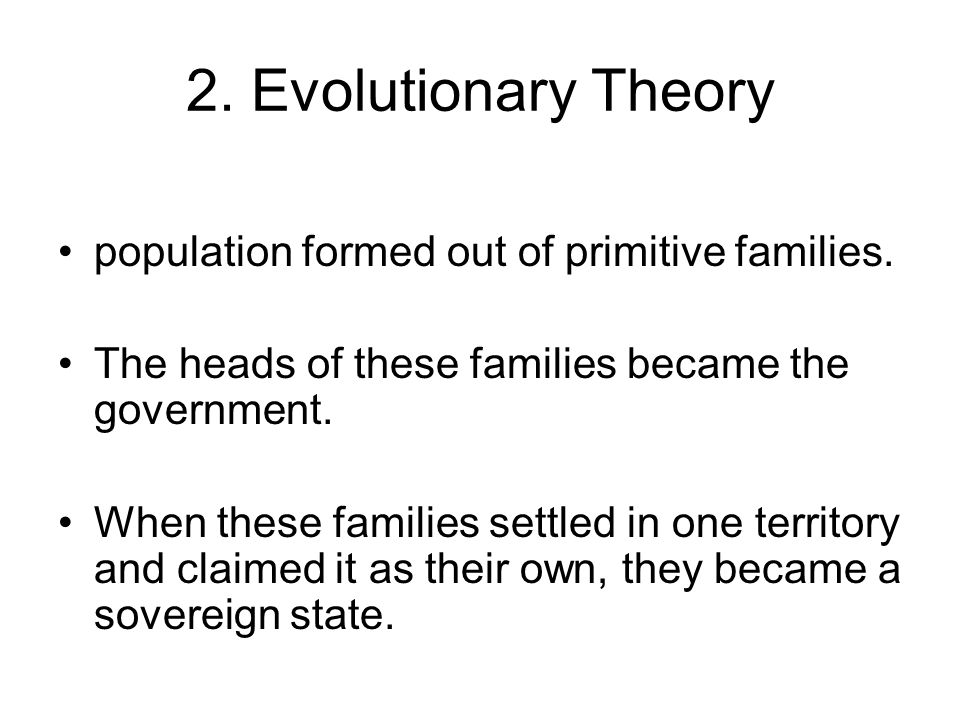 2. Evolutionary Theory population formed out of primitive families.
