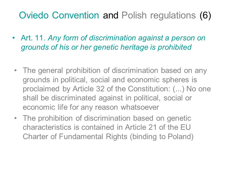 Oviedo Convention and Polish regulations (6) Art. 11.