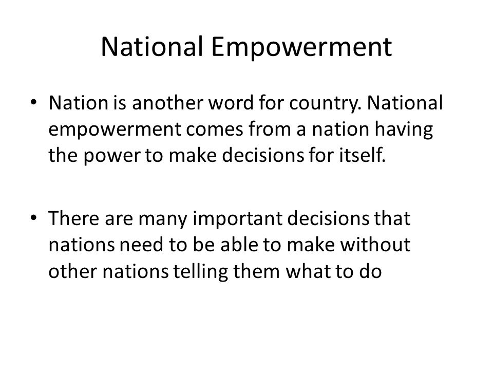 National Empowerment Nation is another word for country.
