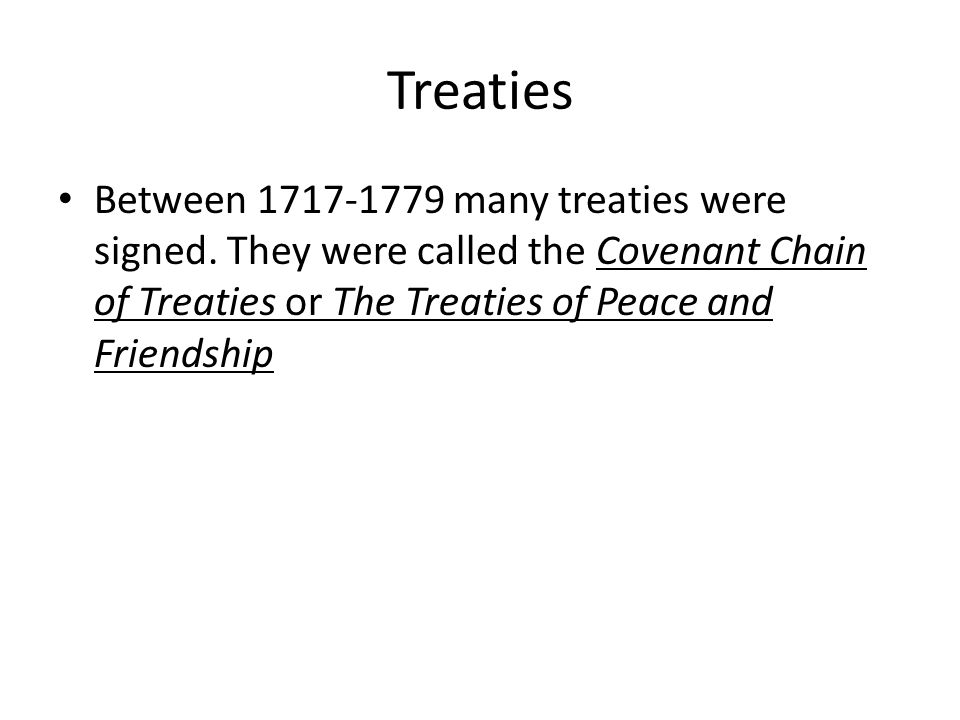 Treaties Between many treaties were signed.