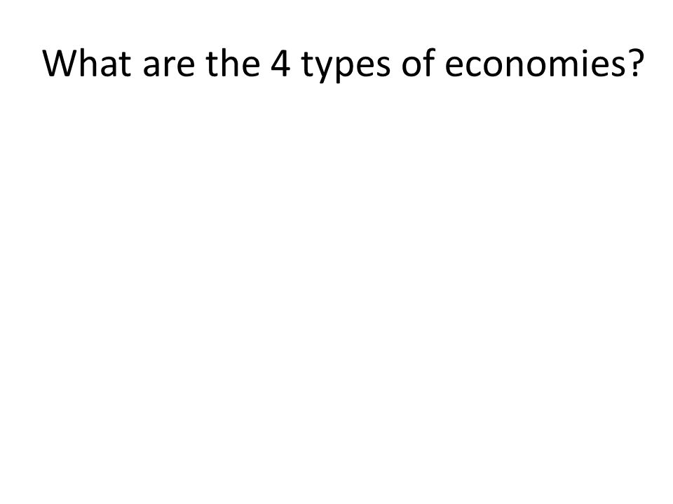 What are the 4 types of economies