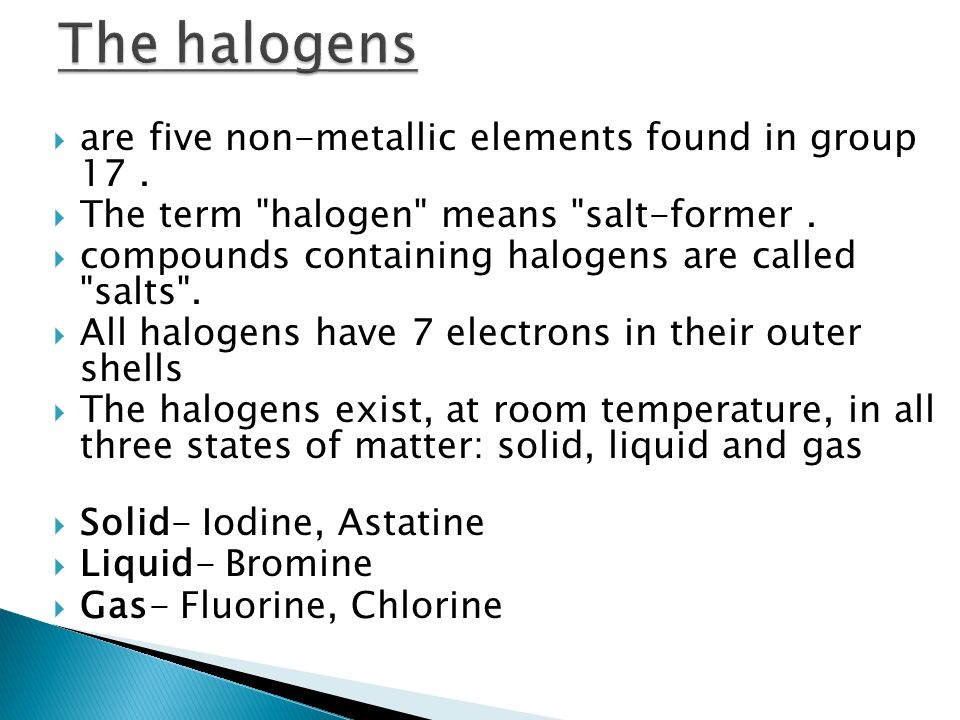  are five non-metallic elements found in group 17.