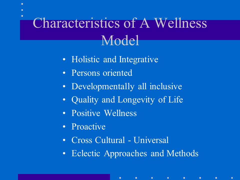 Historical Context of Wellness Paradigm Ancient Greeks - Asclepius Cartesian Dualism yields reductionism German Gestalt Psychology Alfred Adler – striving for superiority Abraham Maslow – Self-Actualization H.