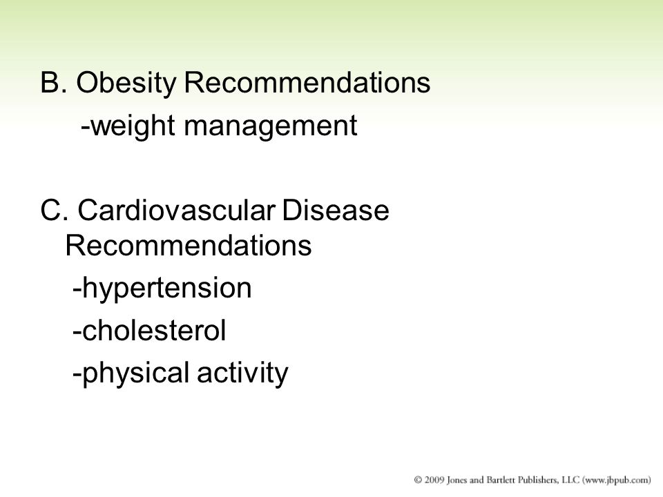 B. Obesity Recommendations -weight management C.